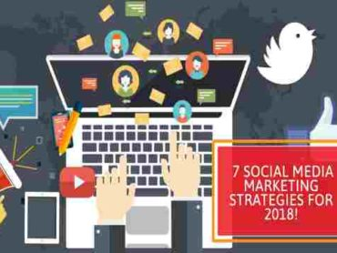 7 Easy to Implement Social Media Marketing Strategies for 2018