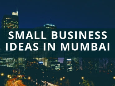 10 Best Small Business Ideas in Mumbai India 2019