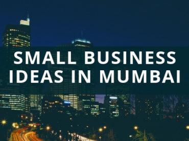 10 Best Small Business Ideas in Mumbai India 2018