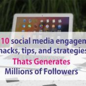 Top 10 Social Media Engagement Hacks, Tips, and Strategies