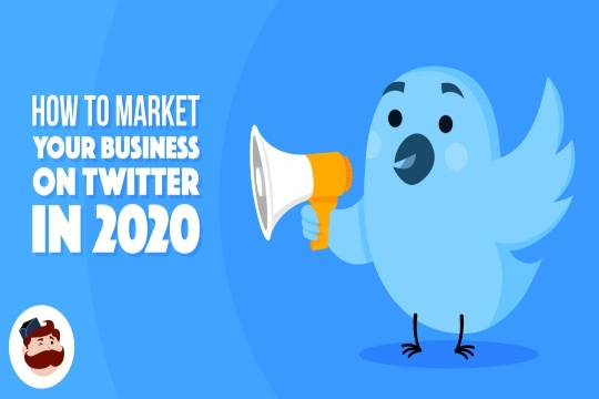 How To Use Twitter For Business Effectively in 2020 And Beyond