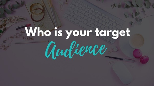 What is your target Audience