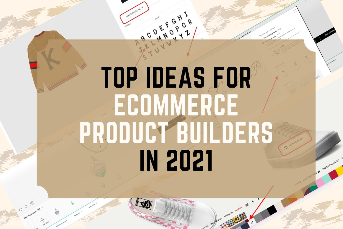 1-Top Ideas for eCommerce Product Builders
