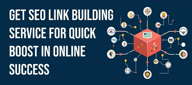 Get SEO Link Building Service For Quick Boost In Online Success
