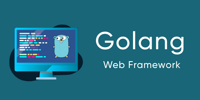 Top-most Golang Web Frameworks to select